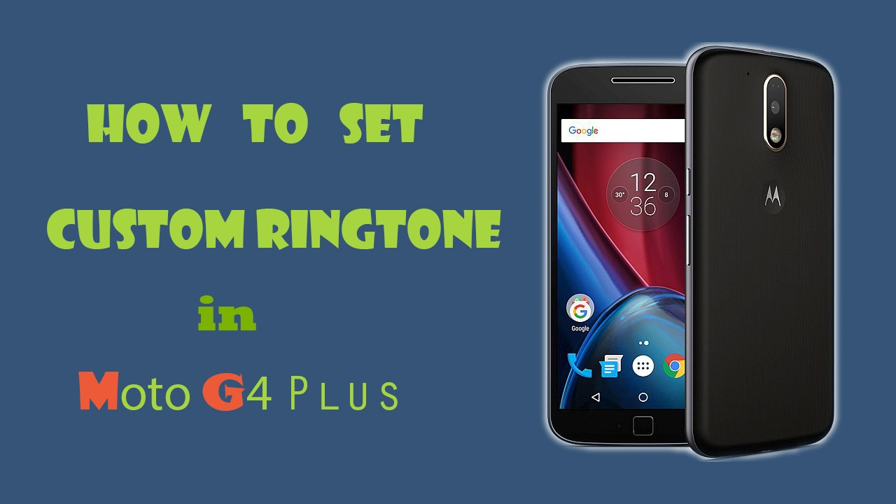how to set manual ringtone in moto g4 plus